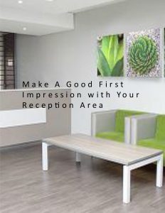 First Impressions Matter so Make Your Reception Area Stand Out